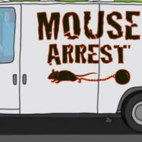 Mouse Arrest is listed (or ranked) 19 on the list Every Single Exterminator Van Pun on Bob's Burgers So Far