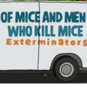 Of Mice and Men Who Kill Mice  is listed (or ranked) 9 on the list Every Single Exterminator Van Pun on Bob's Burgers So Far