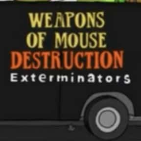 Weapons of Mouse Destruction E is listed (or ranked) 5 on the list Every Single Exterminator Van Pun on Bob's Burgers So Far