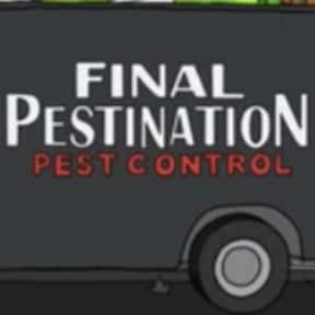 Final Pestination Pest Control is listed (or ranked) 8 on the list Every Single Exterminator Van Pun on Bob's Burgers So Far
