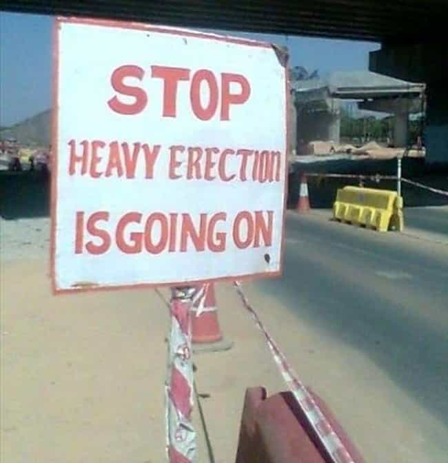 Extremely Heavy is listed (or ranked) 3 on the list Inappropriate Construction and Traffic Signs That'll Make You Look Twice