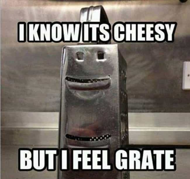 Grate Job! is listed (or ranked) 1 on the list Puns So Dumb You'll Be Mad You Laughed At Them