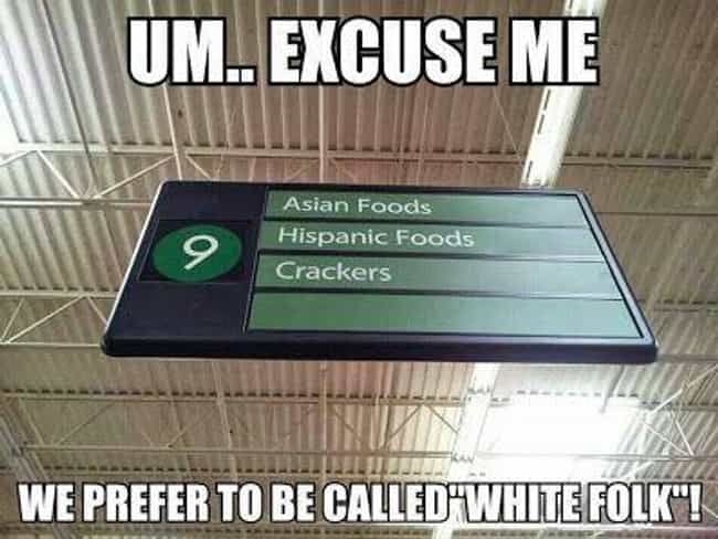 All White, All White, All Whit... is listed (or ranked) 3 on the list The Funniest Grocery Store Aisles Ever