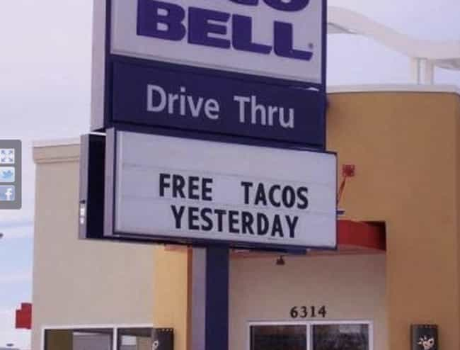 Quick! To the Time Machine! is listed (or ranked) 4 on the list The Funniest Taco Bell Signs Ever