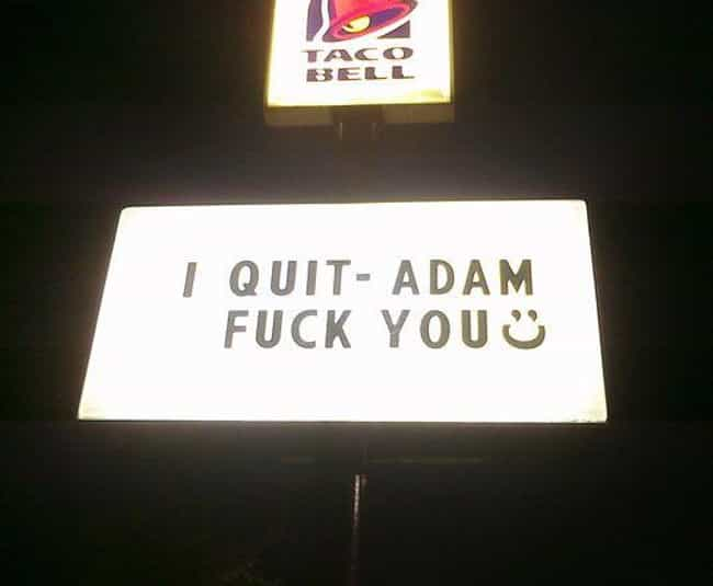 Quitting Like a Boss is listed (or ranked) 1 on the list The Funniest Taco Bell Signs Ever
