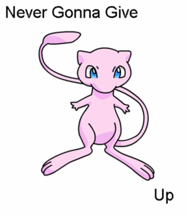 Never gonna let Mew down... is listed (or ranked) 5 on the list Pokemon Puns Memes Eeveeryone Will Love