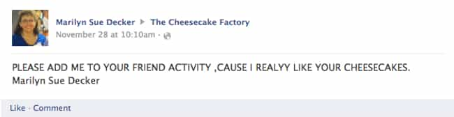 The Cheesecake Factory Secures... is listed (or ranked) 4 on the list 28 Times Old People Wrote on a Restaurant's Facebook Page and It Was Hilarious