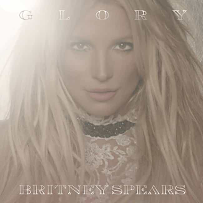 Glory is listed (or ranked) 4 on the list The Best Britney Spears Albums of All-Time