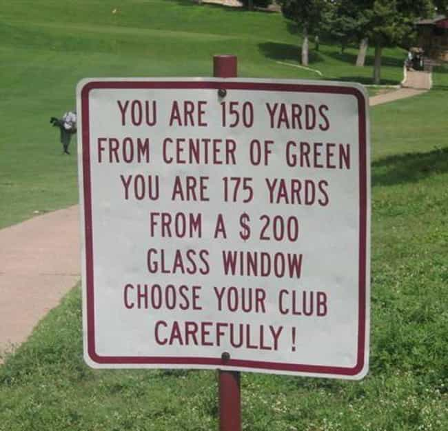 Breaking the Glass Ceiling is listed (or ranked) 1 on the list 22 Funny Signs That Avid Golfers Will Appreciate