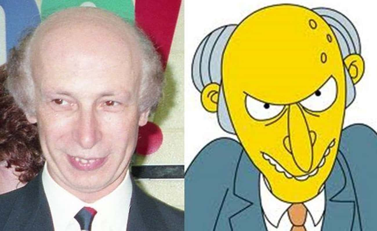 Mr. Burns is listed (or ranked) 1 on the list 20 Real People Who Look Just Like Simpsons Characters