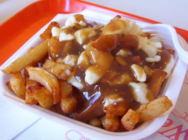 Poutine - Canada is listed (or ranked) 5 on the list Here's What Drunk People Eat Around the World