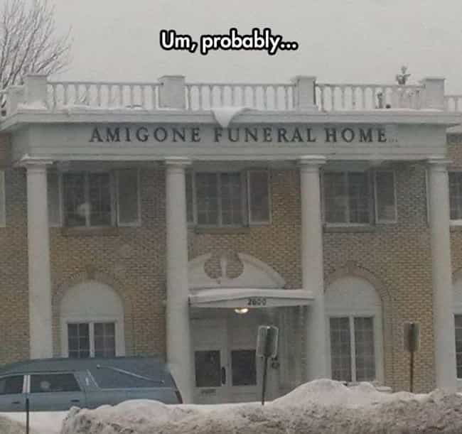 """Where Being the Bearers o... is listed (or ranked) 1 on the list 22 Morbidly Funny Funeral Home Signs"