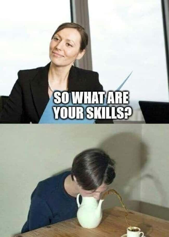 Mad Skills is listed (or ranked) 13 on the list 25 Photos That Pretty Much Sum Up Most Job Interviews