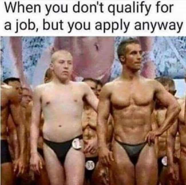 Qualified vs Applied is listed (or ranked) 4 on the list 25 Photos That Pretty Much Sum Up Most Job Interviews
