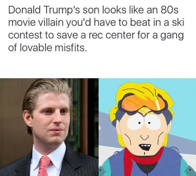 Eric Trump and a Ski Movie Vil is listed (or ranked) 11 on the list 21 Actual People Who Look Just Like South Park Characters