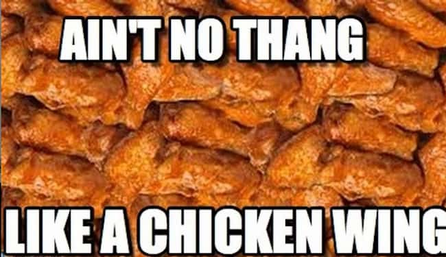 The Truth About Chicken Wings is listed (or ranked) 8 on the list 21 Hilarious Chicken Wing Memes For Your Football Sunday