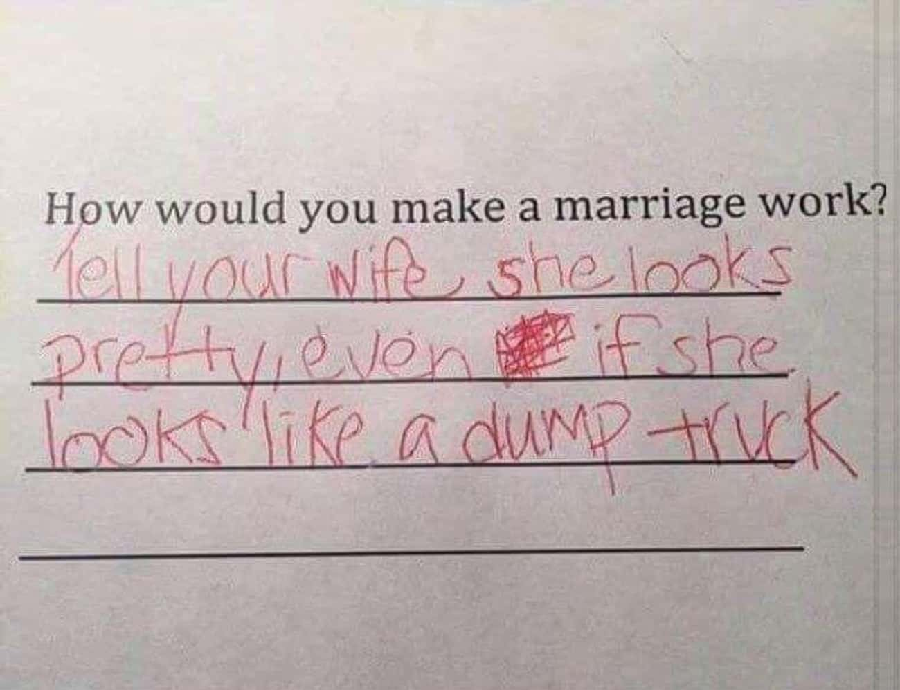 The Key to a Successful Marria is listed (or ranked) 1 on the list Hilarious Test Answers From Kids