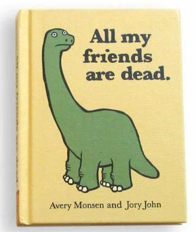 Jurassic Buddies is listed (or ranked) 2 on the list 22 Book Titles That Are So Sad That They're Actually Funny
