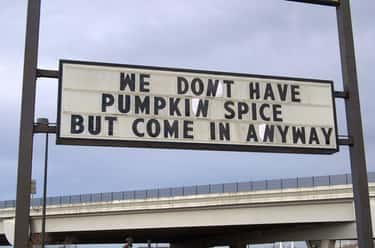 Spice of Life is listed (or ranked) 2 on the list The Funniest Anti-Pumpkin Spice Signs Ever