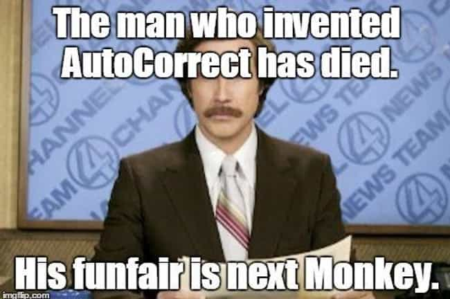The Death of Autocorrect... is listed (or ranked) 4 on the list 15 Spot-On Memes About Autocorrect We Can All Relate To