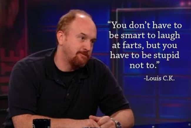 Work of Fart is listed (or ranked) 1 on the list 22 Funny Celebrity Quotes All Bros Can Totally Relate To