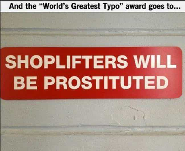 Who Says It's a Typo? is listed (or ranked) 4 on the list 26 Funny Shoplifter Warning Signs That Would Definitely Get Your Attention
