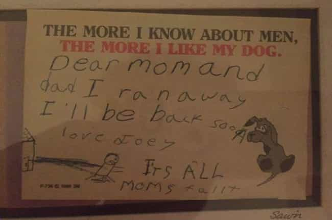 It's All Mom's Fault is listed (or ranked) 4 on the list 18 Ridiculously Cute 'Running Away From Home' Notes Written By Kids