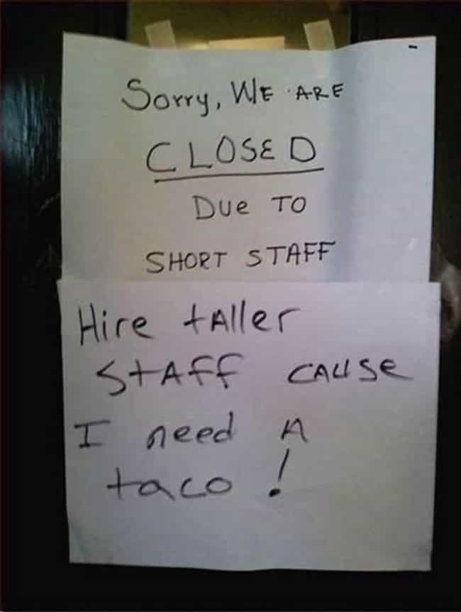 "Seriously Taco Joint, Ge... is listed (or ranked) 4 on the list 28 Funny ""We're Closed"" Signs That You Wouldn't Even Be Mad At"