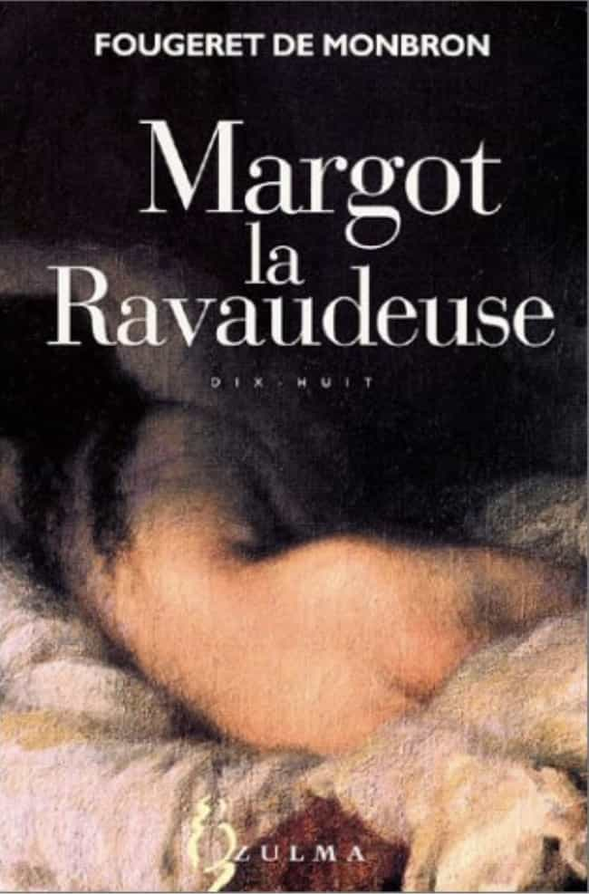 Margot La Ravaudeuse is listed (or ranked) 3 on the list 18th-Century Erotic Novels Way Dirtier Than 'Fifty Shades Of Grey'