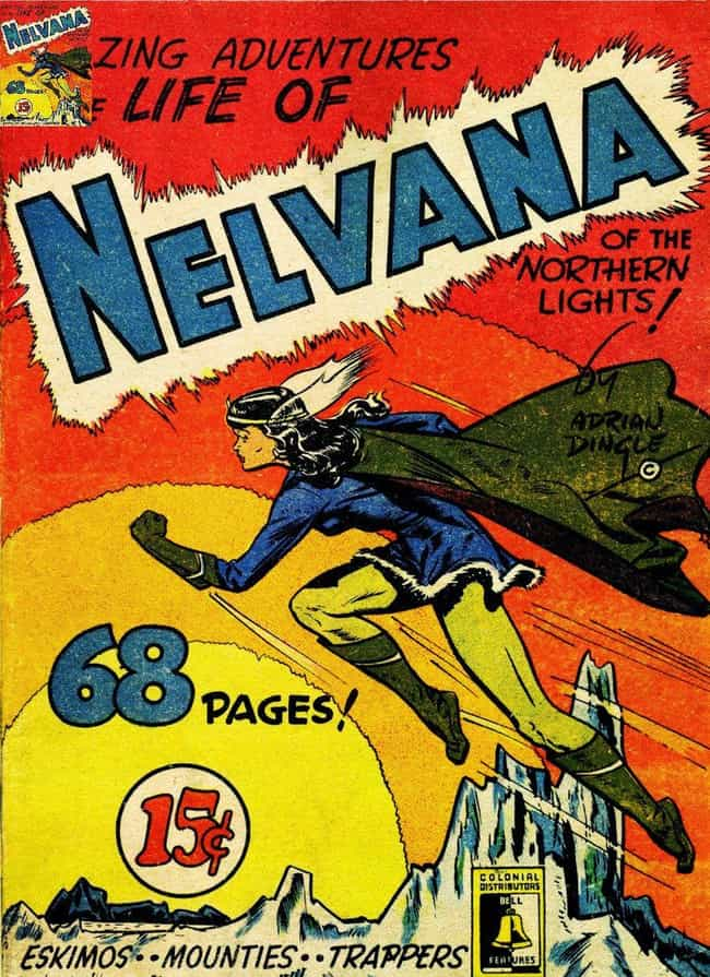 Nelvana of the Northern ... is listed (or ranked) 1 on the list The 12 Strangest Superheroes from Around the World