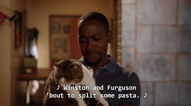Winston Sings Ferguson a... is listed (or ranked) 2 on the list 15 Winston and Ferguson Moments on New Girl That Capture Cat Lovers Perfectly
