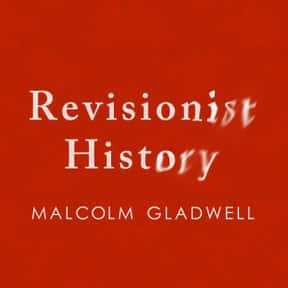 Revisionist History is listed (or ranked) 7 on the list The Best Podcasts for Smart People