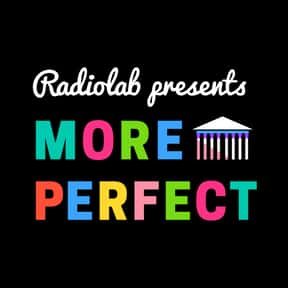 More Perfect is listed (or ranked) 13 on the list The Best Podcasts for Smart People