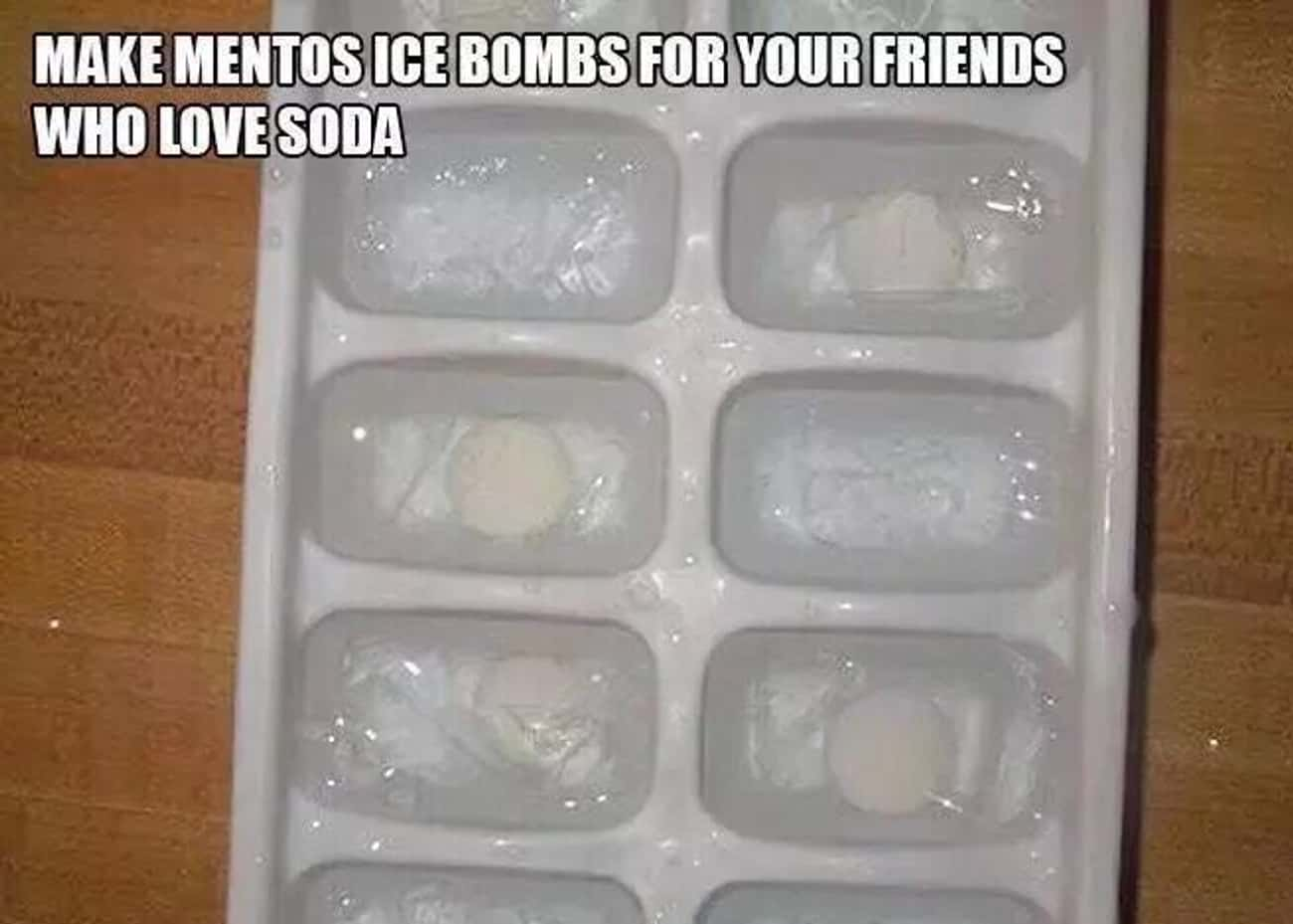 Behold the Mentos Ice Bomb is listed (or ranked) 3 on the list MORE Funny Pranks To Try On Your Friends