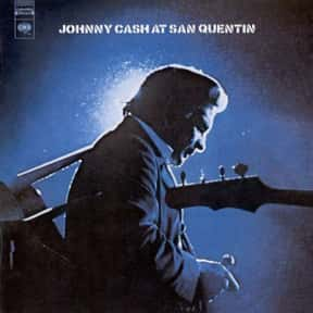 San Quentin is listed (or ranked) 21 on the list The Best Johnny Cash Songs of All Time