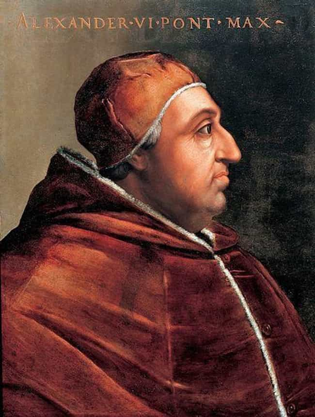 Pope Alexander VI Fathered Nin... is listed (or ranked) 1 on the list 10 Popes Who Didn't Take Celibacy Very Seriously