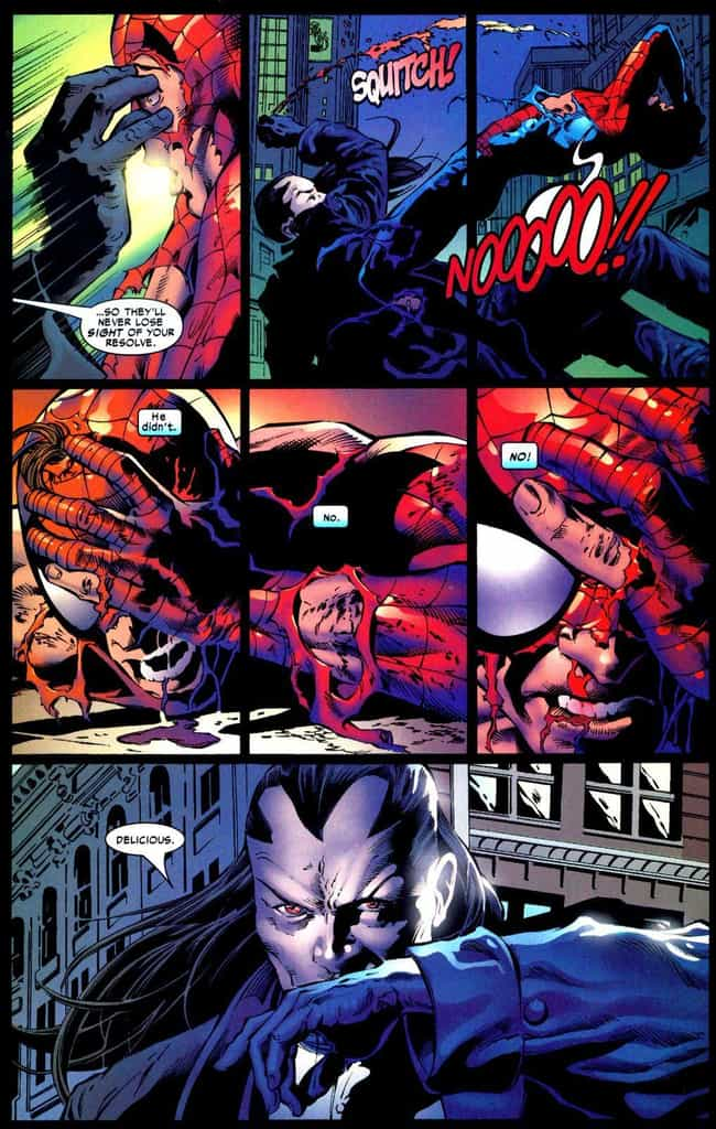 Spider-Man Gets His Eye Ripped... is listed (or ranked) 2 on the list The Most Disgustingly Violent Things That Have Happened To Spider-Man