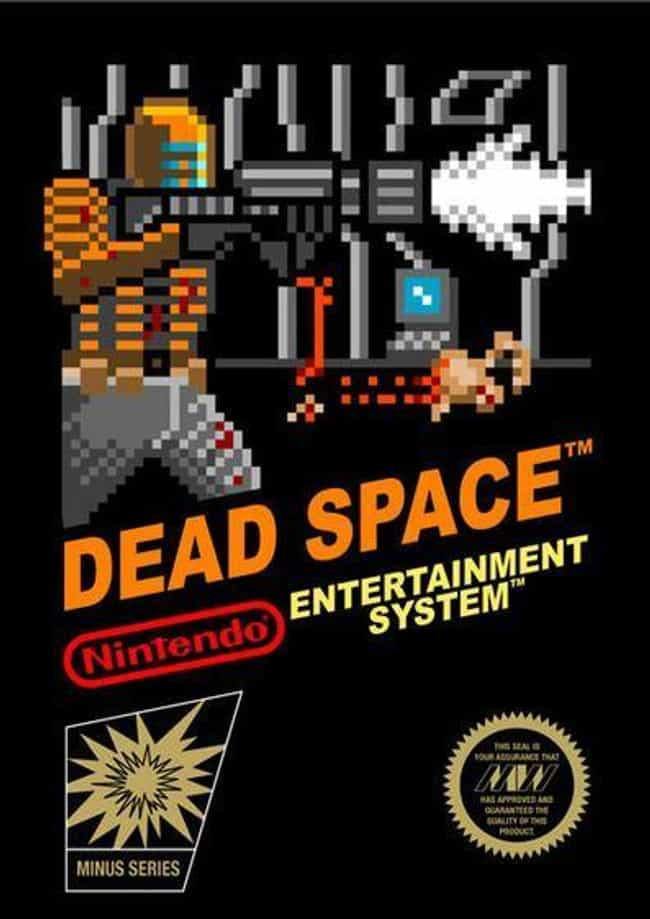 Dead Space is listed (or ranked) 2 on the list 24 Modern Games Reimagined as NES Covers