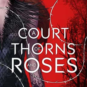 A Court of Thorns and Roses is listed (or ranked) 22 on the list Young Adult Novels That Should Be Adapted to Film