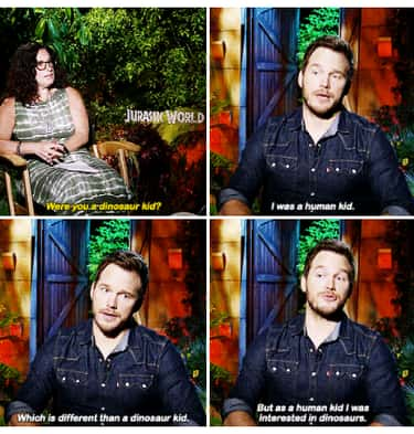Dino-mite Answer is listed (or ranked) 1 on the list 28 Chris Pratt Quotes That Make You Fall in Love With Him All Over Again