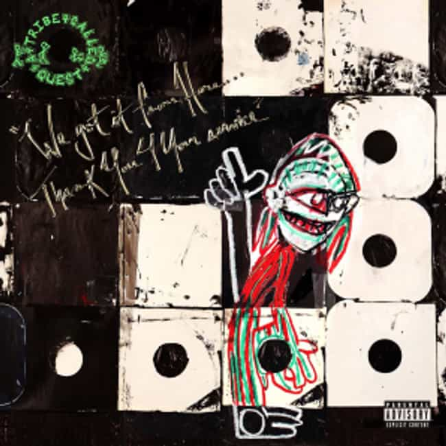 We Got It from Here... T... is listed (or ranked) 3 on the list The Best A Tribe Called Quest Albums of All Time