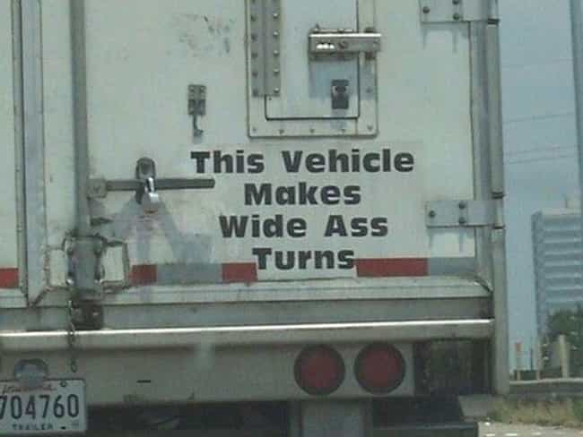Major Turning Point is listed (or ranked) 4 on the list The 28 Funniest Trucker Signs Ever Spotted on the Open Road