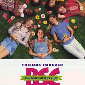 The Babysitters Club is listed (or ranked) 23 on the list The Best Movies About Teenage Girl Friendships