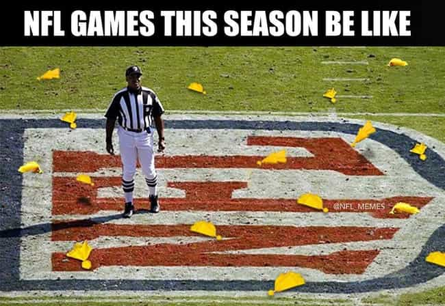 Flag Football is listed (or ranked) 6 on the list The 23 Funniest NFL Memes That Are Way Too True