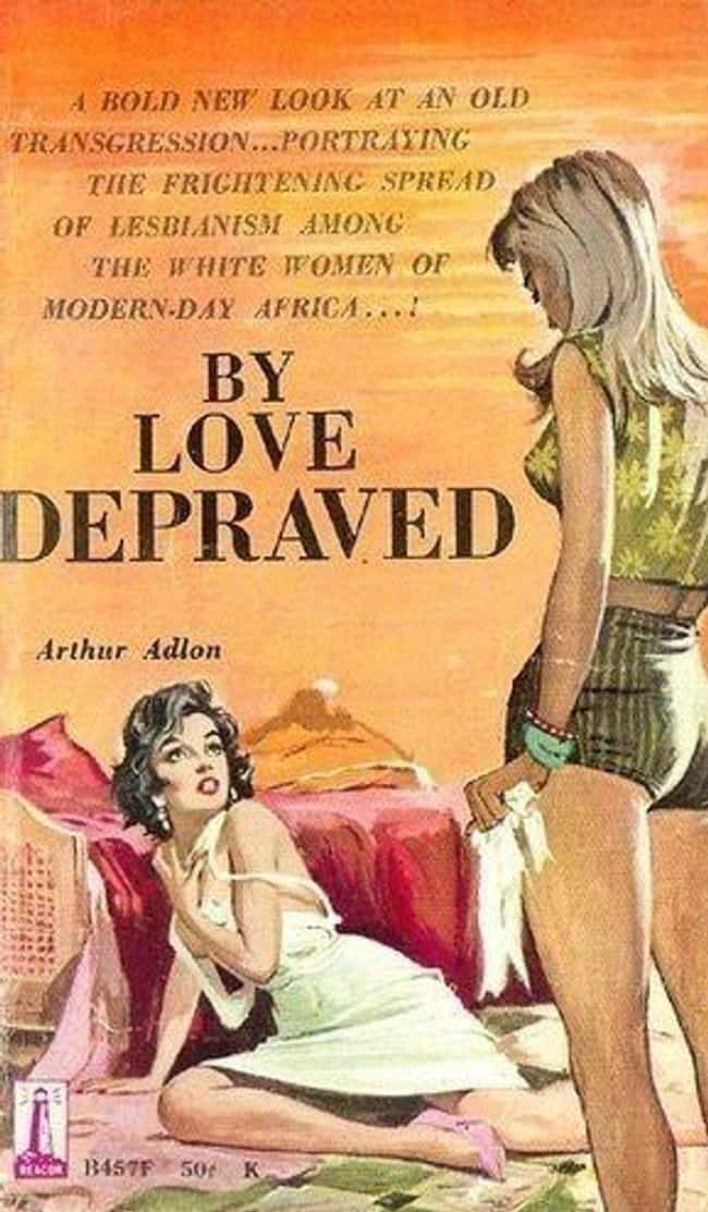 By Love Depraved, 1961 ... is listed (or ranked) 1 on the list 30 Steamy Lesbian Novel Covers From the 60s That Were Kept In The Closet
