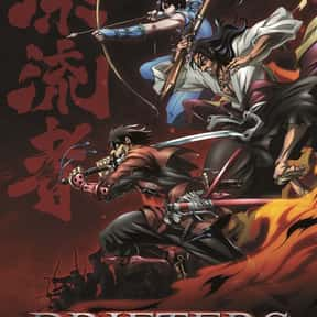 Drifters is listed (or ranked) 24 on the list The Best Anime With Adult Protagonists