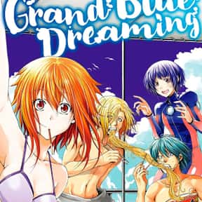 Grand Blue is listed (or ranked) 1 on the list The Funniest Manga of All Time