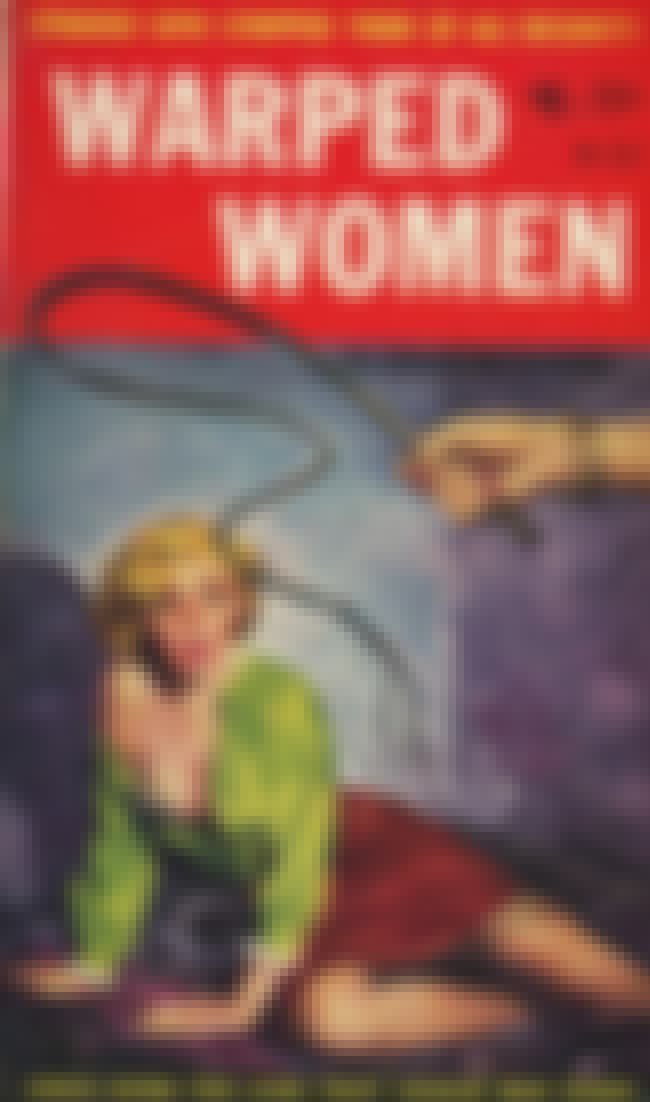 Warped Women, 1956 is listed (or ranked) 1 on the list 30 Pieces of Kinky, BDSM/Fetish-Influenced Lesbian Erotica Book Art