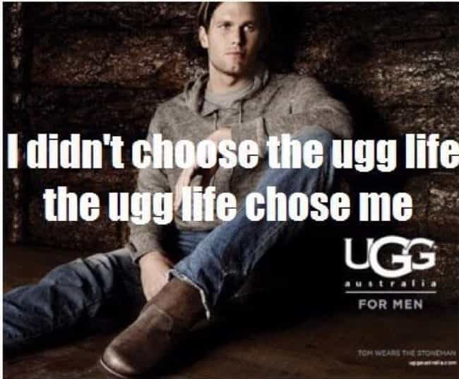 The Uggs-ly Truth About ... is listed (or ranked) 4 on the list Times The Internet Expertly Trolled Tom Brady