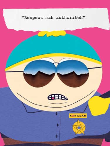 Respect The Cartman is listed (or ranked) 1 on the list All The Times Eric Cartman Said Exactly The Right Thing